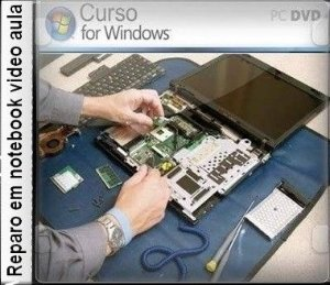 Curso em video aulas  Reparo de Notebook