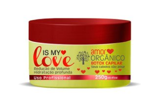 Btox Capilar Amor Orgânico Is My Love 250g