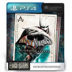 Batman Return to Arkham - PS4 - Midia Digital