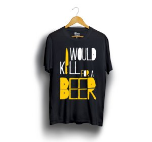 I Would Kill for a Beer
