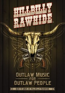 "DVD 13 anos de Hillbilly Rawhide - ""Outlaw Music for Outlaw People"""