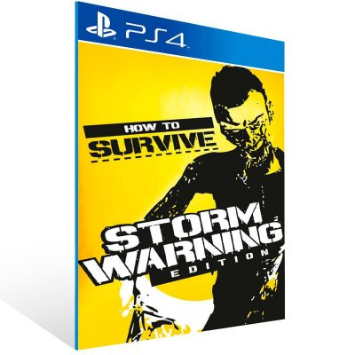 How To Survive Storm Warning Edition - Ps4 Psn Mídia Digital