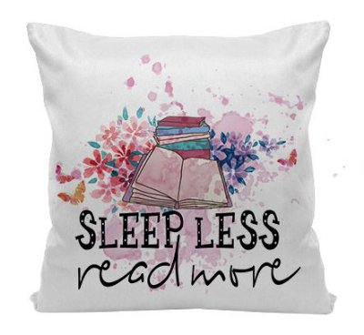 Almofada - Bookstagram - Sleep Less, Read More
