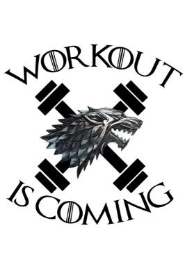 WORKOUT IS COMING