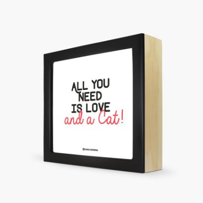 "Quadro ""All you need is love and a Cat!"" 17 x 17 x 4cm"