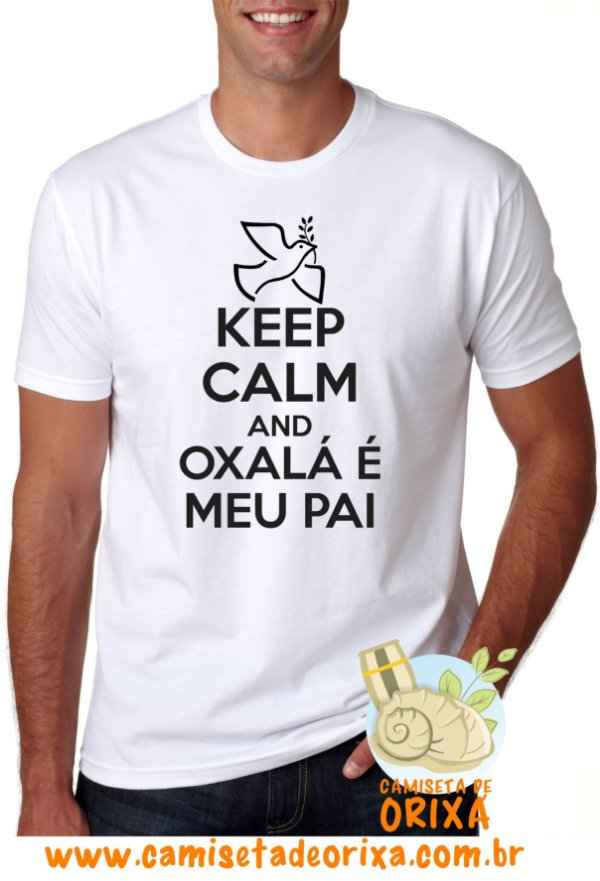 Keep Calm and Oxalá é meu Pai