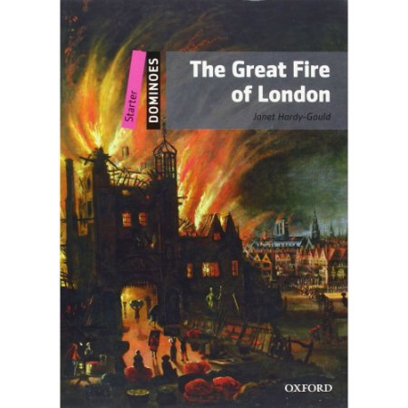 THE GREAT FIRE OF LONDON - READERS- DOMINOES S- 2ED