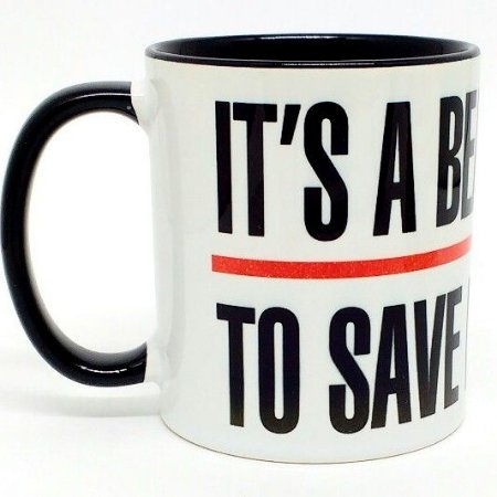 CANECA - It's a beautiful day to save lives - BLACK