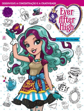 EVER AFTER HIGH REVISTA DE COLORIR - EDIÇÃO 1 (2016)