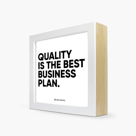 "Quadro "" Quality is the best business plan"" 17 x 17 x 4cm"