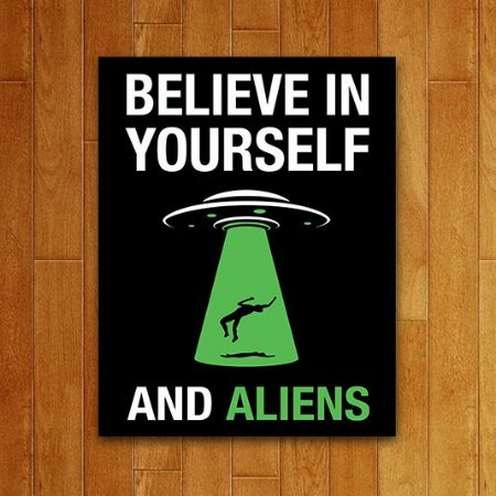 Placa Decorativa - Believe in Yourself and Aliens