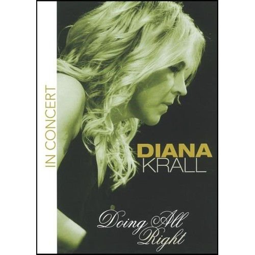 DIANA KRALL: DOING ALL RIGHT