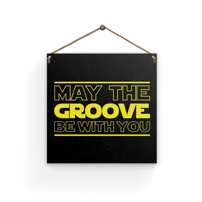 Placa - May The Groove - 19 X 19